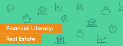 Financial Literacy: Real Estate