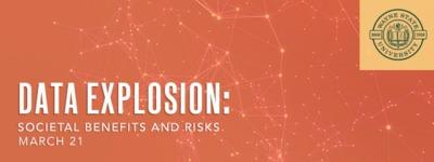 Data Explosion: Societal Benefits and Risks
