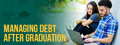 Managing Student Debt After Graduation