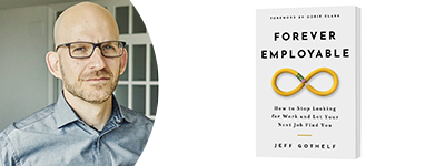 """Alumni Webinar Series: """"Forever Employable: How to Stop Looking for Work and Let your Next Job Find You"""""""