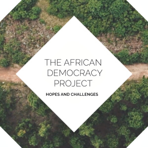 (Virtual) Knowledge on Tap presents 'African Democracy: Hopes and Challenges'