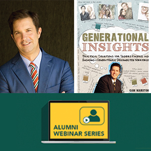 """Alumni Webinar Series: """"The Five Generation Society: What Are the Implications to our Economy?"""""""