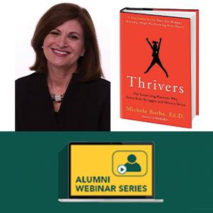 "Alumni Webinar Series: ""Raising Thrivers: Parenting Tips & Tools to Help Kids Thrive in An Uncertain World"""