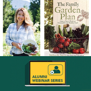 """Alumni Webinar Series: """"Gardening in Small Spaces: How to Grow Vegetables in Your Backyard"""""""