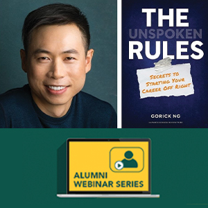 """Alumni Webinar Series: """"The Unspoken Rules: The Secret to Starting Your Career Off Right"""""""