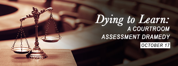 Dying to learn: A courtroom assessment dramedy
