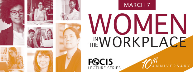 Women in the Workplace - FOCIS 10th Anniversary Lecture Series