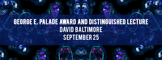 George E. Palade Award and Distinguished Lecture: David Baltimore