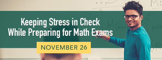 Keeping stress in check while preparing for math exams