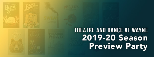 Theatre and Dance 2019-20 Season Preview Party, March 24