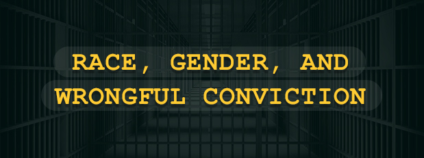 Race, gender and wrongful conviction, Feb. 26